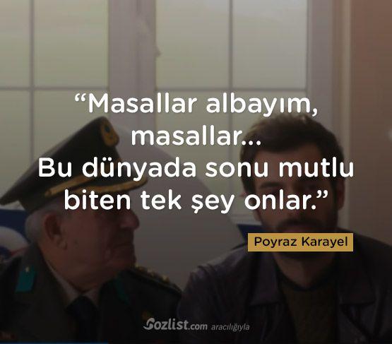 """""""Masallar albayım, masallar... Bu dünyada sonu mutlu biten tek şey onlar."""" #poyraz #karayel #dizisi #replikleri #sözleri #film"""