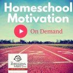 Homeschool Motivation When You Need It
