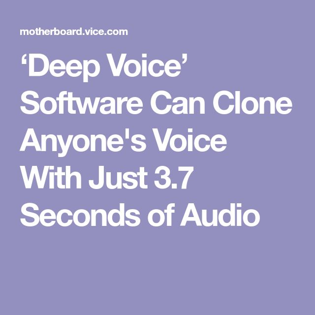 'Deep Voice' Software Can Clone Anyone's Voice With Just 3.7 Seconds of Audio