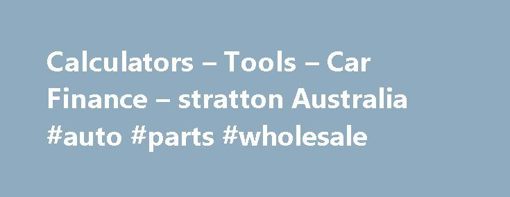 Calculators – Tools – Car Finance – stratton Australia #auto #parts #wholesale http://auto.remmont.com/calculators-tools-car-finance-stratton-australia-auto-parts-wholesale/  #auto finance calculator # Calculators Tools In this section you will find a set of calculators andonline tools related to finance for cars and commercial vehicles. Do you have an idea for a calculator or tool you'd find useful, or some feedbackabout our existing ones? Let us know! Featured calculators tools: Which…