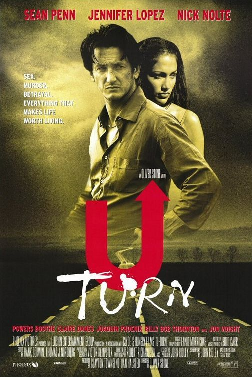 U-Turn (1997) D: Oliver Stone. Sean Penn, Jennifer Lopez, Nick Nolte, Powers Boothe, Billy Bob Thornton, Claire Danes, Joaquim Phoenix, Jon Voight, Bo Hopkins, Julie Haggerty, Liv Tyler. 30/03/13