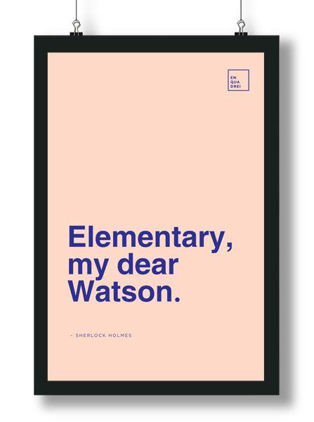 Quadrinho Poster Minimalista com Frase do filme Sherlock Holmes – Elementary, my dear Watson. No Enquadrei a partir de R$ 50,00.