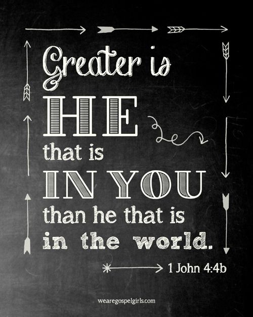 "1 John 4:4...""He who is in you is greater than he who is in the world."" www.Agrainofmustardseed.com"