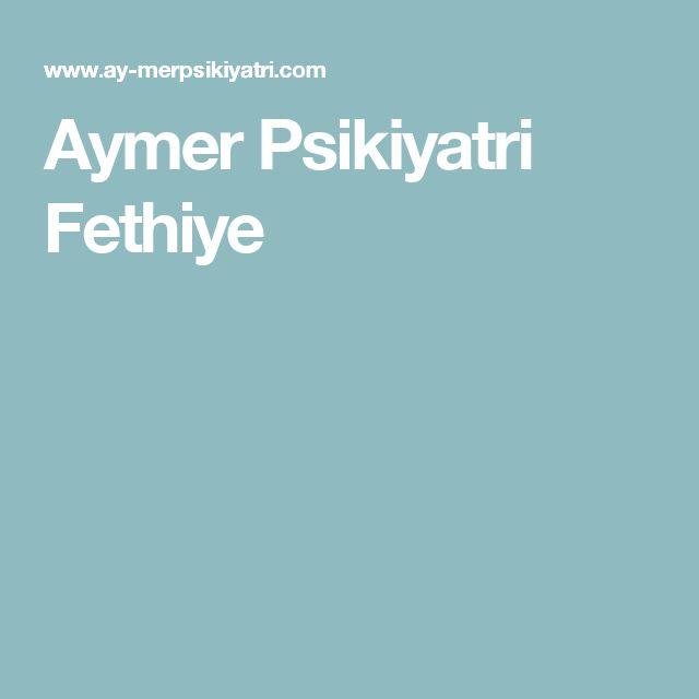 Aymer Psikiyatri Fethiye