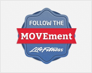 Join Life Fitness in making a commitment to move more, eat better and lead a happier, healthier life in 2013.   Follow The MOVEment, collect badges and share your resolutions with friends.