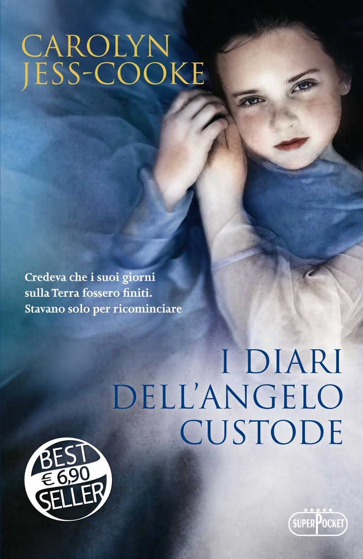 Per chi crede negli angeli custodi.  Carolyn Jess-Cooke,  I diari dell'angelo custode