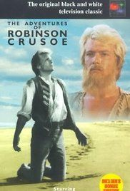 The Adventures of Robinson Crusoe. Loved the theme tune.