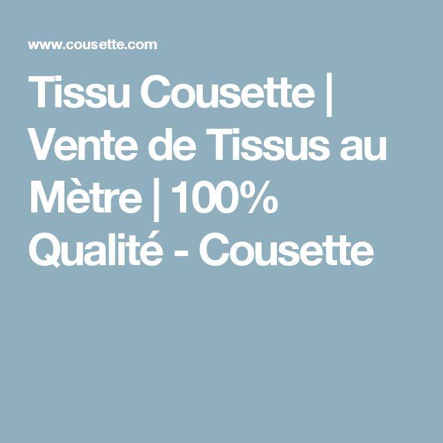 Tissu Cousette   Vente de Tissus au Mètre   100% Qualité - Cousette