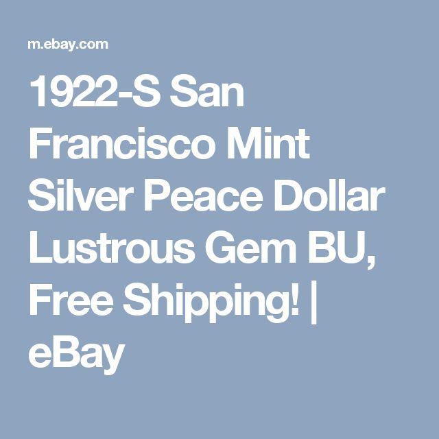 1922-S San Francisco Mint Silver Peace Dollar Lustrous Gem BU, Free Shipping!    eBay
