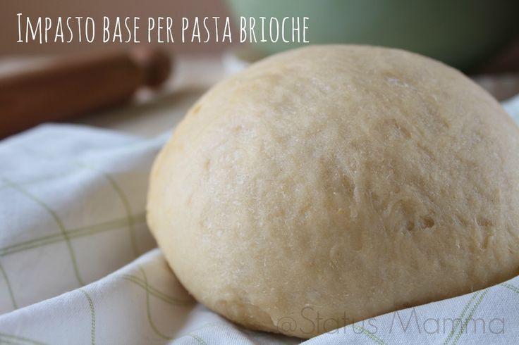 Impasto base per pasta brioche dolce e salato Statusmamma lievitato blogGz facile Giallozafferano dolci salati brioche cornetti colazione merenda economico