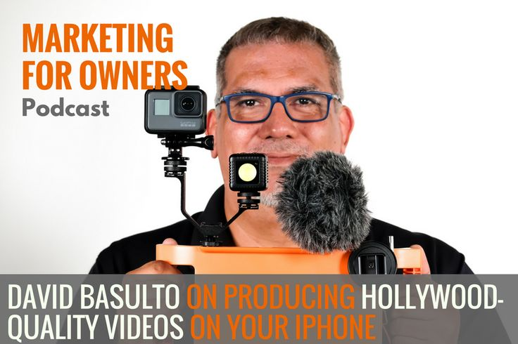 David Basulto on Producing Hollywood-Quality Videos on Your iPhone