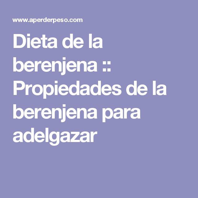 Dieta de la berenjena :: Propiedades de la berenjena para adelgazar