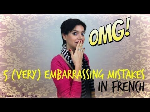 5 (very) embarrassing mistakes in French