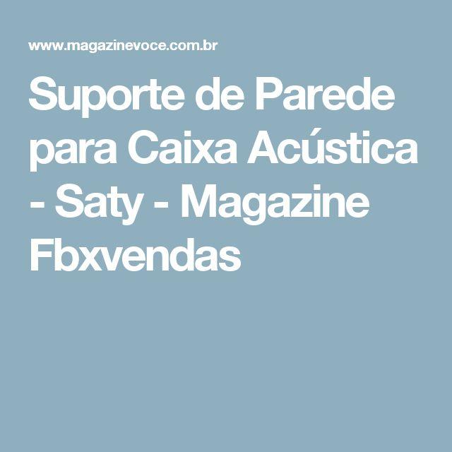 Suporte de Parede para Caixa Acústica - Saty - Magazine Fbxvendas
