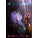 Shimmerspell (The Shimmer Trilogy, Novella #1) (Kindle Edition)By Kimberly Spencer