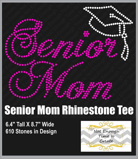 Hey, I found this really awesome Etsy listing at https://www.etsy.com/listing/159698935/senior-mom-rhinestone-shirt