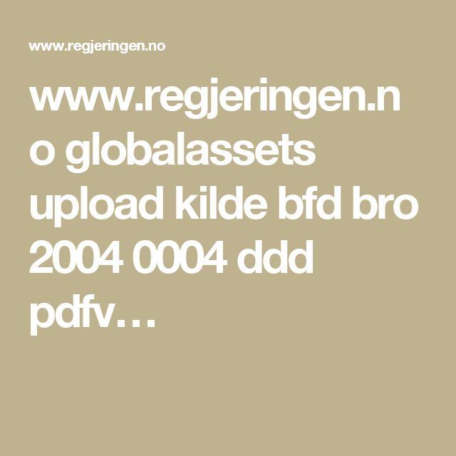 www.regjeringen.no globalassets upload kilde bfd bro 2004 0004 ddd pdfv…