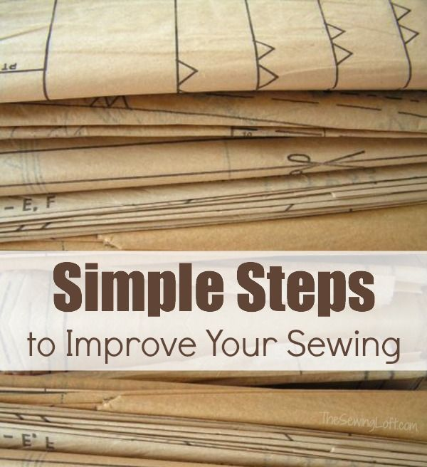 Simple steps to improve your sewing skills
