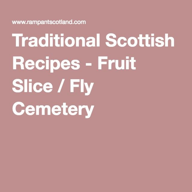 Traditional Scottish Recipes - Fruit Slice / Fly Cemetery