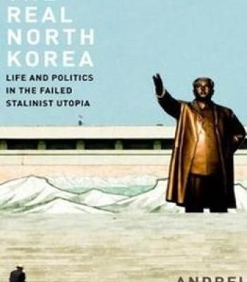 The Real North Korea: Life And Politics In The Failed Stalinist Utopia PDF