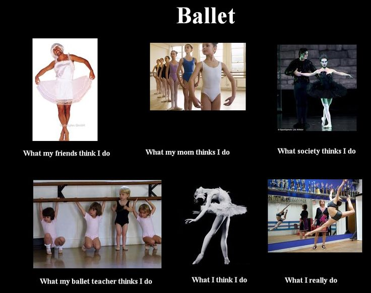Ballet dancer whatmyfriendsthinkido ballet funny
