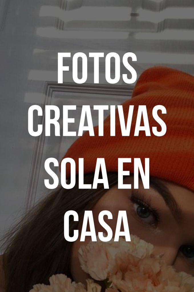 FOTOS CREATIVAS SOLA EN CASA