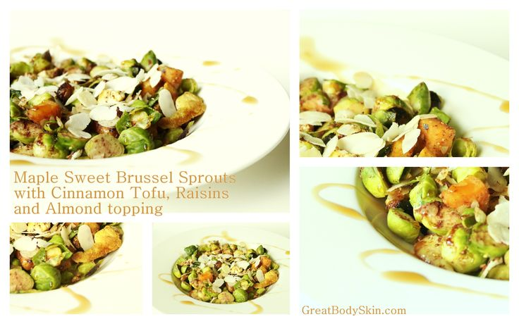 Maple Sweet Brussels Sprouts  with Cinnamon Tofu, Raisins and an Almond Topping