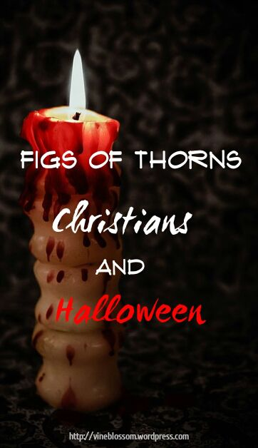 figs of thorns christians and halloween - Christian Halloween Stories
