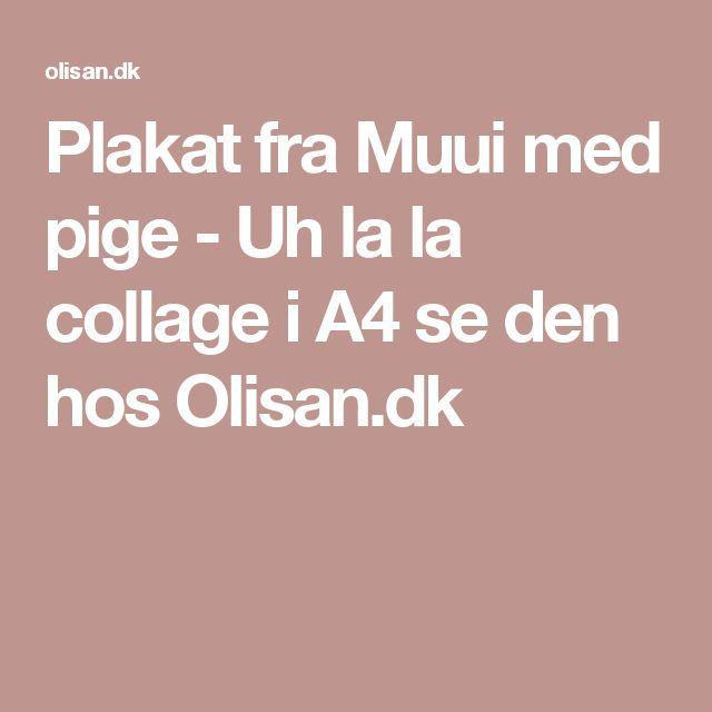 Plakat fra Muui med pige - Uh la la collage i A4 se den hos Olisan.dk