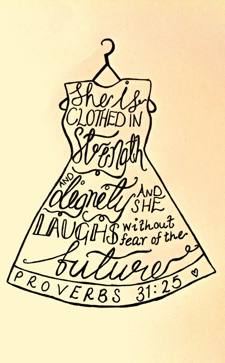She is clothed in strength and dignity and she laughs without fear of the future proverbs 31:25 <3 dress typography.