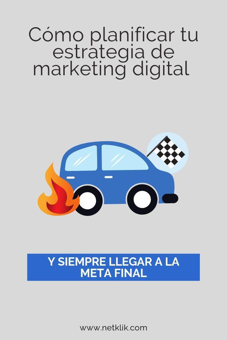 Cómo planificar tu estrategia de marketing digital y siempre llegar a la meta final