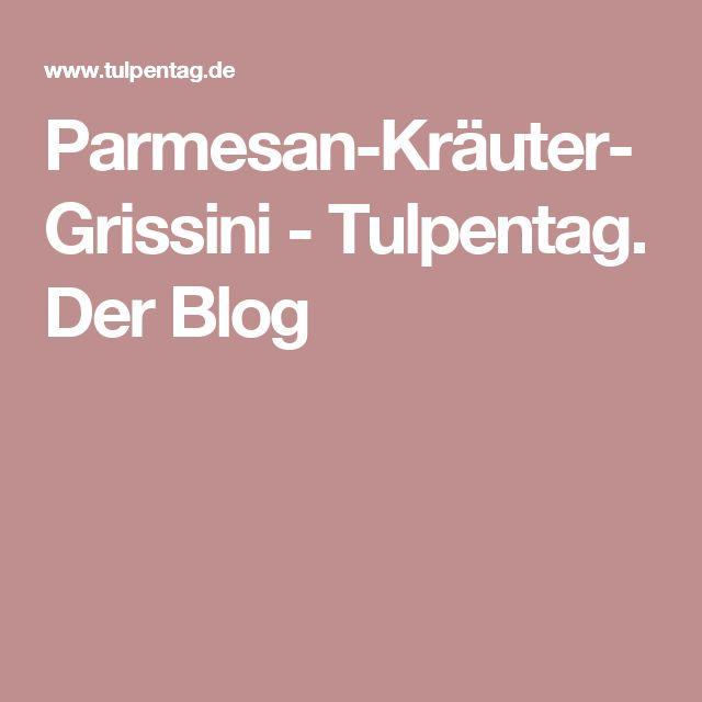 Parmesan-Kräuter-Grissini - Tulpentag. Der Blog
