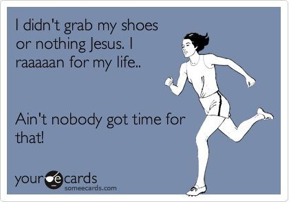 Ain't nobody got time for that!Time, Ain T, Quotes, Sweet Brown, Lord Jesus, Jesus Loves Me Ecards Funny, Cold Pop, Sweets Brown, Aint