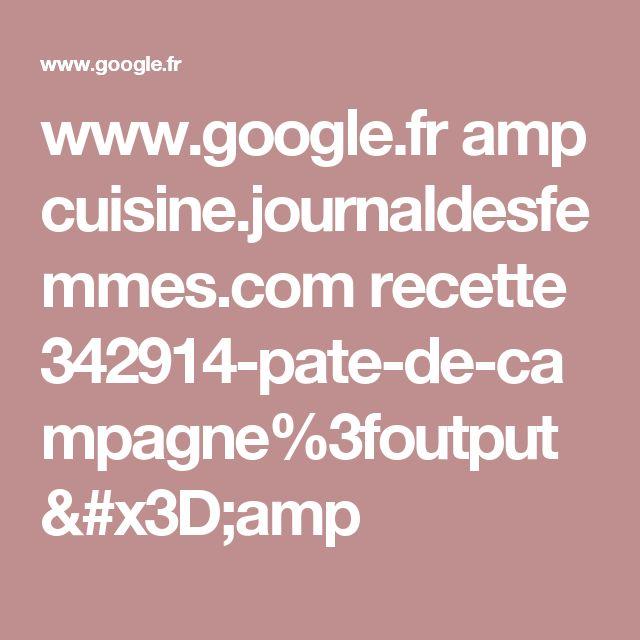 www.google.fr amp cuisine.journaldesfemmes.com recette 342914-pate-de-campagne%3foutput=amp