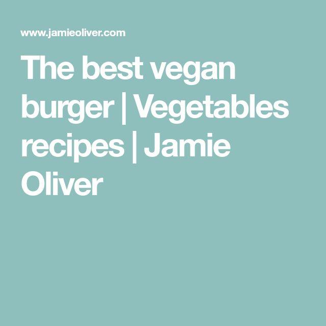 The best vegan burger | Vegetables recipes | Jamie Oliver