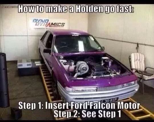 Holden meme put a ford motor in it to go fast