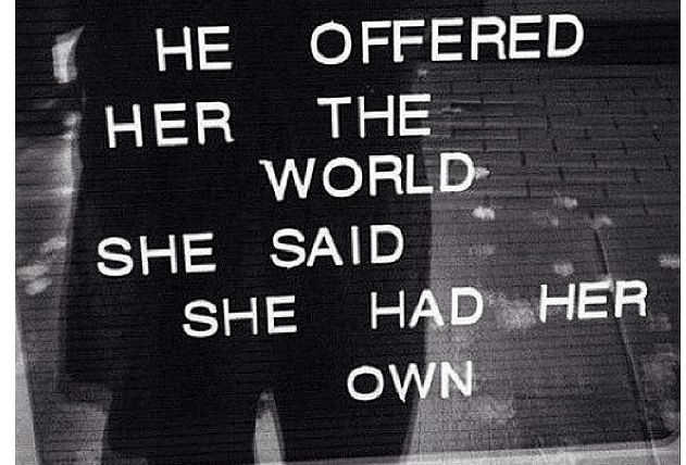 """He offered her the world - she said she had her own."" - Unknown #quotes *"