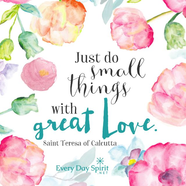 Great love in all things. The app of beautiful wallpapers is available at ~ www.everydayspirit.net xo This pin is in honor of our newest #saint. #StTeresa #love
