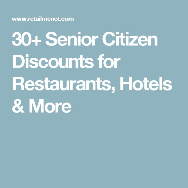 30+ Senior Citizen Discounts for Restaurants, Hotels & More