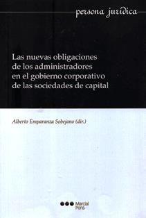 Las nuevas obligaciones de los administradores en el gobierno corporativo de las sociedades de capital / Alberto Emparanza Sobejano (dir.). 343.6 N9