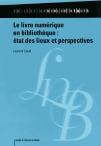 Laurent Soual - Le livre numérique en bibliothèque : état des lieux et perspectives.