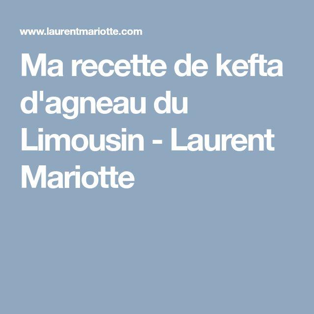Ma recette de kefta d'agneau du Limousin - Laurent Mariotte