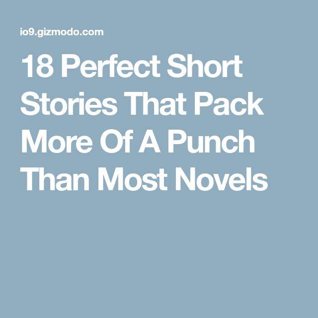 18 Perfect Short Stories That Pack More Of A Punch Than Most Novels