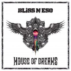 bliss n eso artwork | BLISS N ESO release music video for HOUSE OF DREAMS single