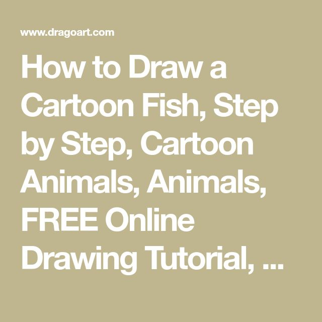 How to Draw a Cartoon Fish, Step by Step, Cartoon Animals, Animals, FREE Online Drawing Tutorial, Added by Dawn, July 15, 2009, 10:08:01 am