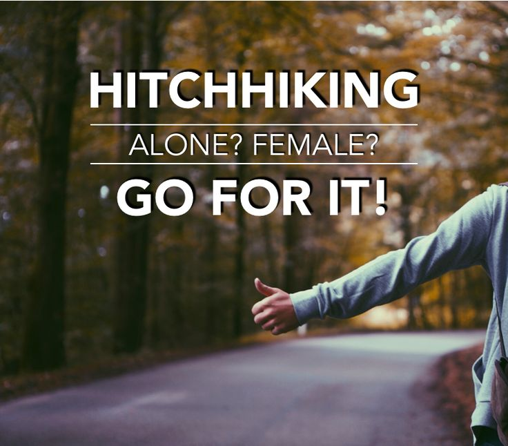 Crave adventure and stories of a lifetime? Hitchhiking is the way to go! Alone? Female? Do not fear; the risk is in your head.  #hitchhiking #femaletravel #solotravel