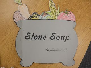 Mrs. T's First Grade Class: Stone Soup  Great project to go with the story and reinforces writing as well!