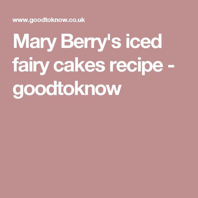 Mary Berry's iced fairy cakes recipe - goodtoknow