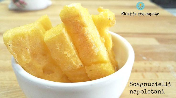 #Scagnuzzielli #napoletani #polenta fritta #RicetteTraAmiche