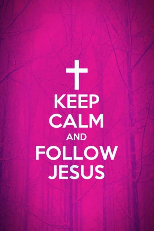 Keep calm & Follow Jesus